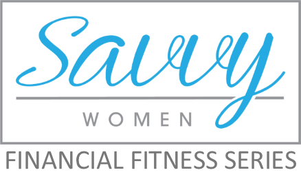 Savvy Women Financial Fitness Series