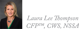 Laura L. Thompson, CFP™, CWS, NSSA Home
