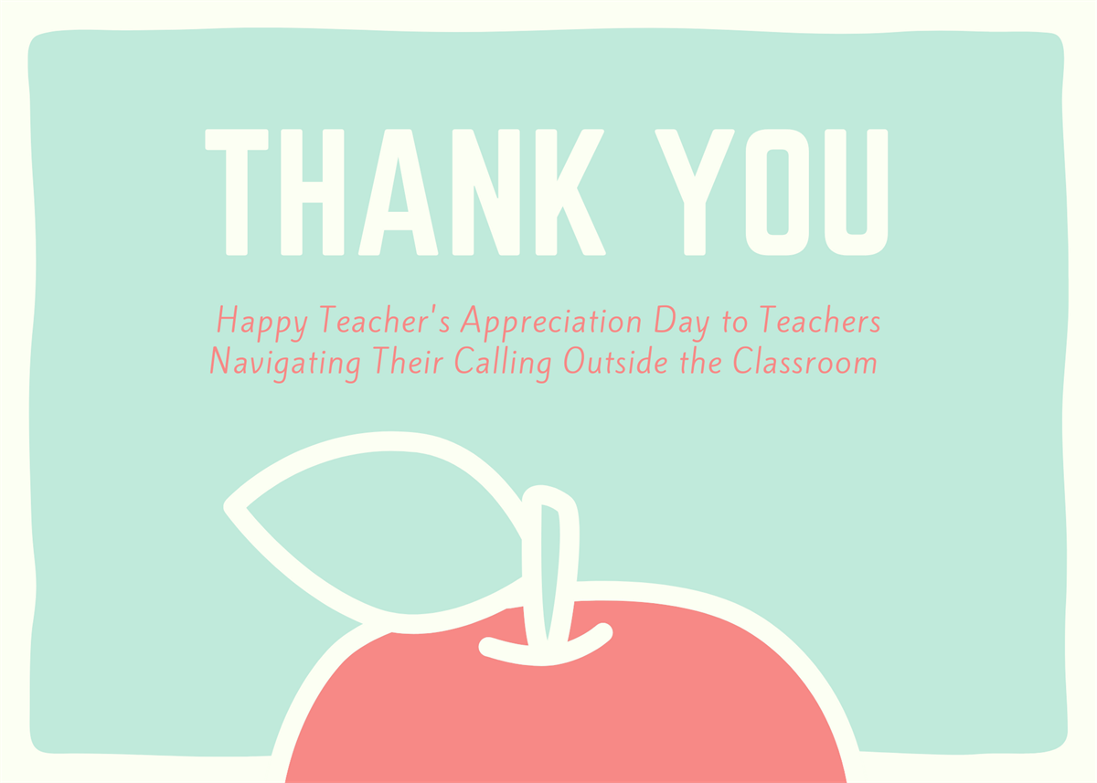 Happy Teacher S Appreciation Day To Teachers Navigating Their Calling Outside The Classroom Thrive Wealth Advisors