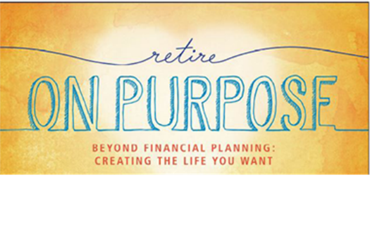 <b>Savvy Women Financial Fitness Lunch</b> <b>Friday, September 14th 11:30-1:30</b> <b>Creating a More Meaningful Life - ON PURPOSE!</b>