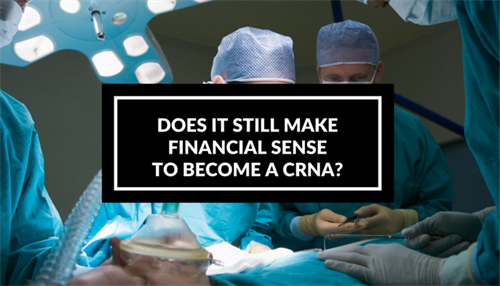 Does it Make Financial Sense to Become a CRNA in 2016