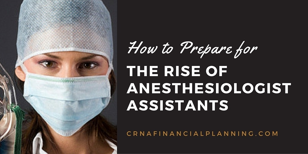 How To Prepare For The Rise Of Anesthesiologist Assistants Crna