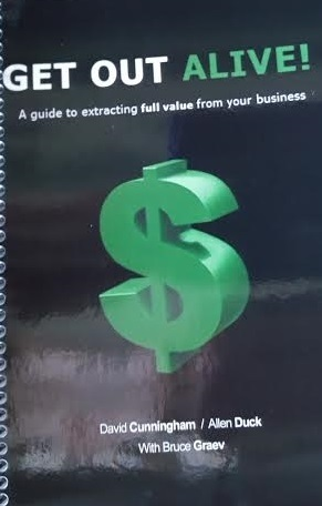Get Out Alive! A Guide to Extracting Full Value from your Business