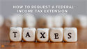 How to Request a Federal Income Tax Extension