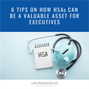 6 tips on how HSAs can be a valuable asset for executives