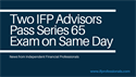 Two IFP Advisors Pass Series 65 Exam on the Same Day