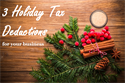 3 Holiday Tax Deductions For Your Business