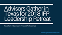 Advisors Gather in Texas for the 2018 IFP Leadership Retreat