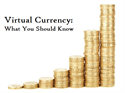 Virtual Currency: What You Should Know