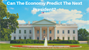 Can The Economy Predict The Next President?
