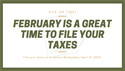 February is a Great Time to File Your Taxes