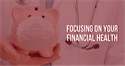 Six Tips To Take Control of Your Financial Health