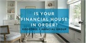 Is Your Financial House in Order?