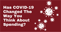 COVID Change How You Think About Spending?