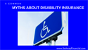 5 Common Myths About Disability Insurance