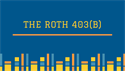 The Roth 403(b)
