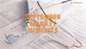 September Market Insights