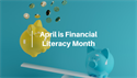 April is Financial Literacy Month