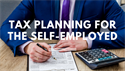 Tax Planning for the Self-Employed