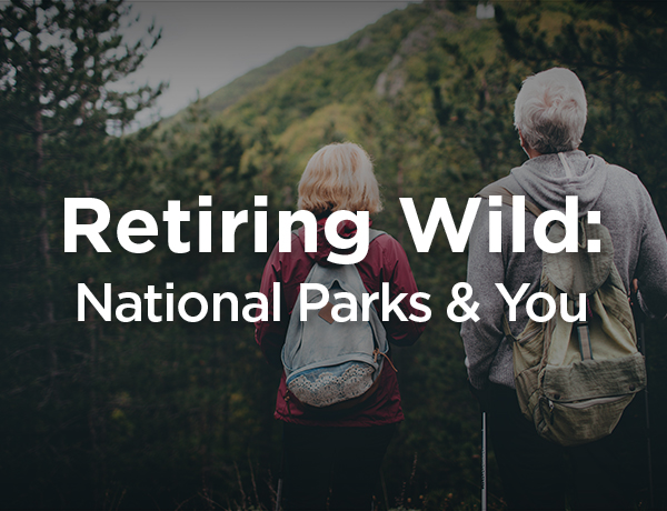 <p>Retiring Wild: National Parks and You</p>