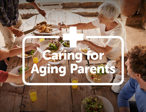 <p>Caring for Aging Parents</p>