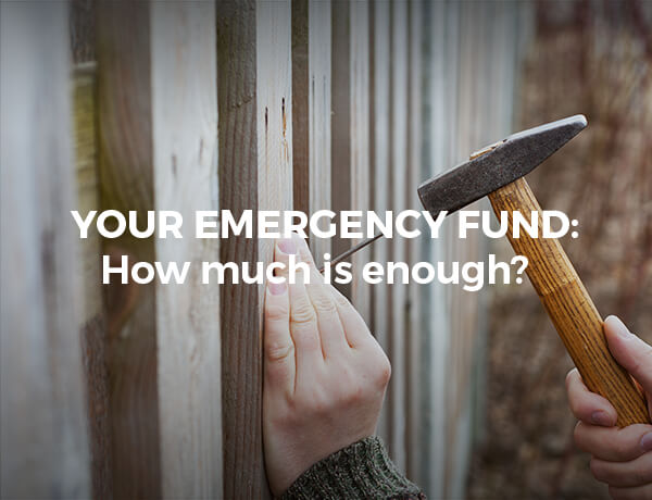 <p>Your Emergency Fund: How Much Is Enough?</p>
