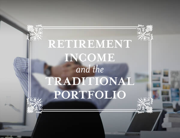 Retirement Income and the Traditional Portfolio
