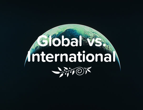 <p>Global vs. International: What&#8217;s The Difference?</p>