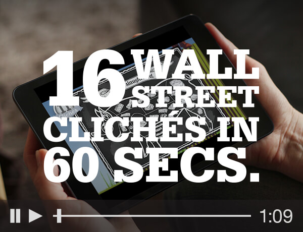 16 Wall Street Cliches in 60 Seconds