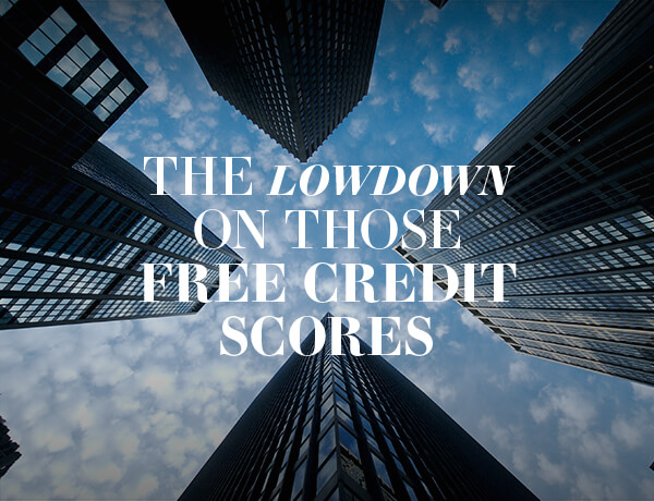 <p>The Lowdown on Those Free Credit Scores</p>