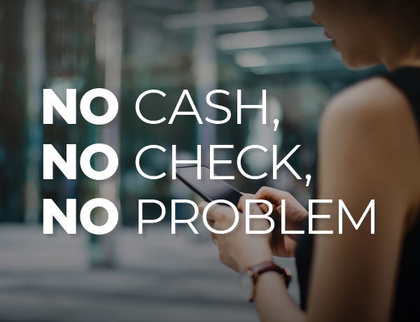 No Cash, No Checks, No Problem
