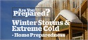 Are You Prepared? Winter Storms & Extreme Cold