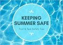 Keeping Summer Safe: Pool & Spa Safety Tips