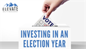 Investing in an Election Year