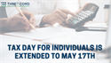 Tax Day for Individuals is Extended to May 17th
