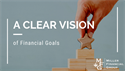 A Clear Vision of Financial Goals