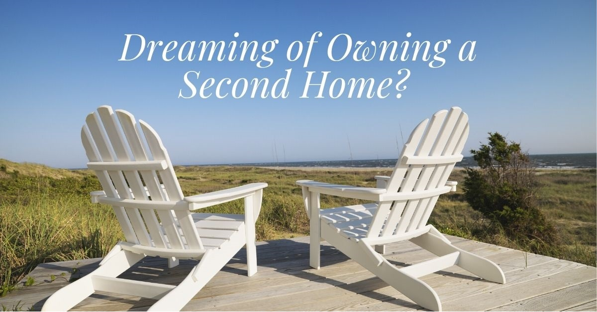 Dreaming of Owning a Second Home?