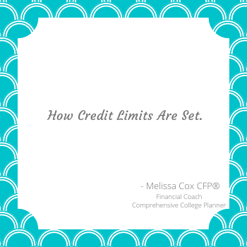 Melissa Cox CFP discusses how credit limits are set.