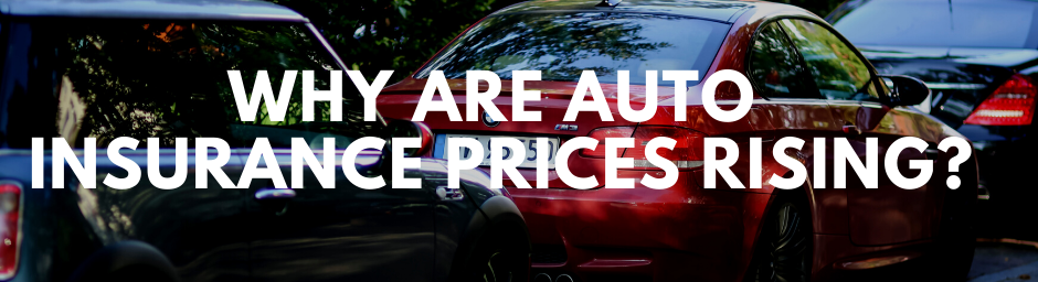 Why Are Auto Insurance Prices Rising?