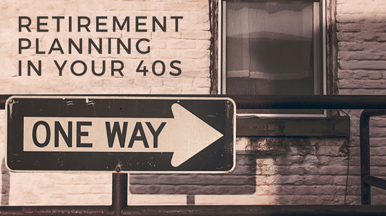 Retirement Planning in your 40s