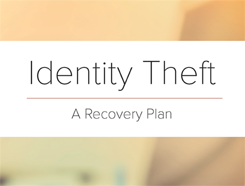 Identity Theft: A Recovery Plan