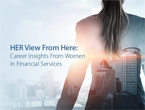 HER View from Here: Career Insights From Women in Financial Services