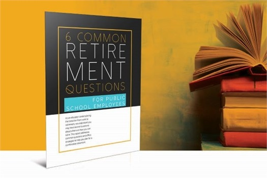 6 Common Retirement Questions for Public School Employees