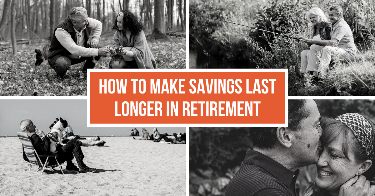 How to Make Savings Last Longer in Retirement