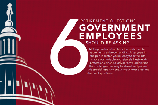 6 Retirement Questions Government Employees Should Be Asking