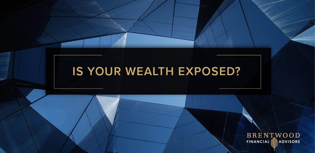Is Your Wealth Exposed?