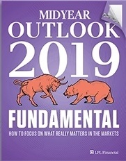 Download the LPL Research Midyear Outlook 2019