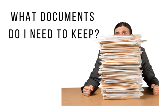 What Documents Do I Need to Keep?