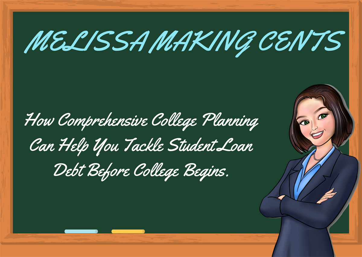 How comprehensive college planning can help you tackle student loan debt before college begins