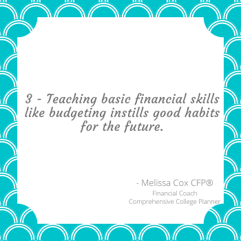 Melissa Cox CFP® explains that teach basic financial skills to your children will help build good financial habits for the future.